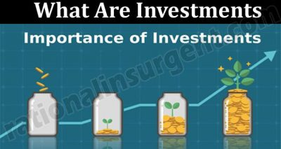 About General Information What Are Investments